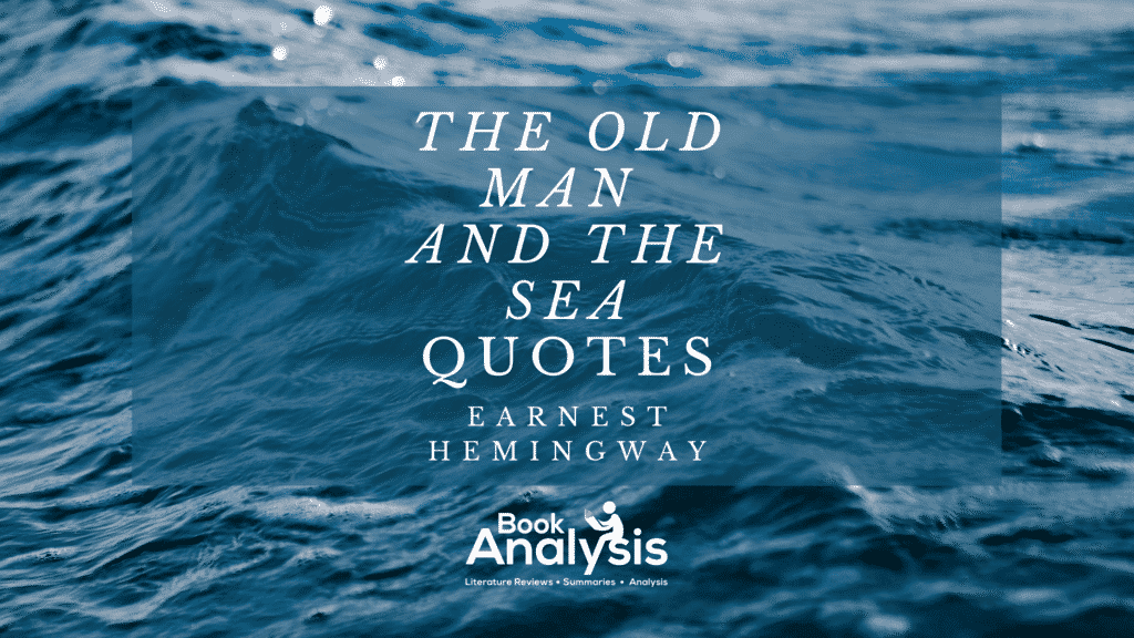 The Old Man and the Sea Quotes 1
