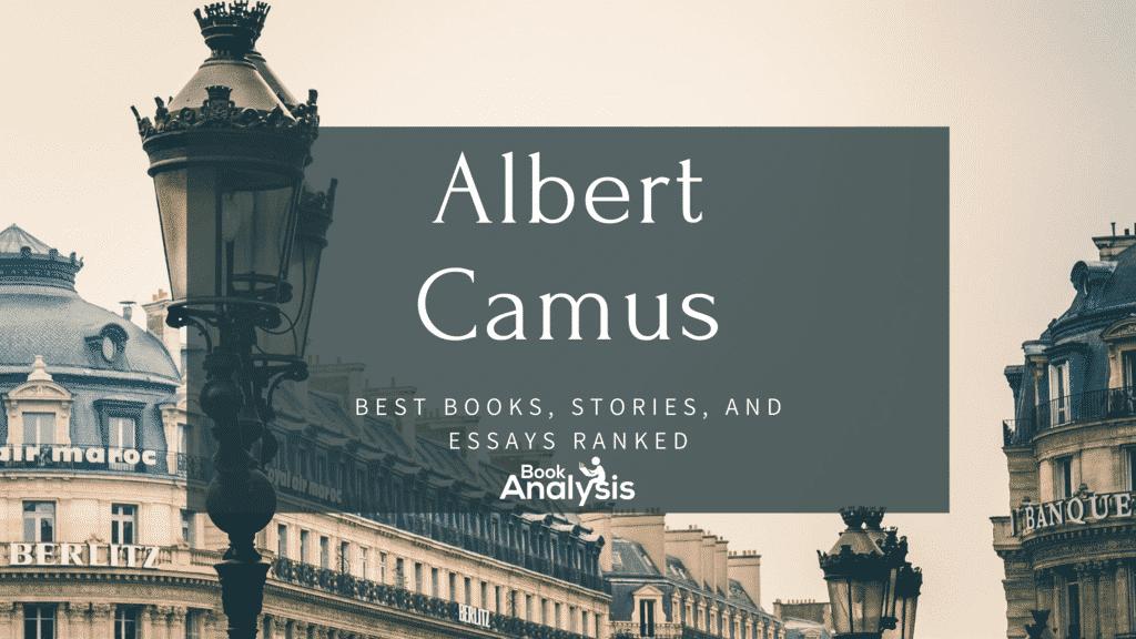 Albert Camus' Best Stories, Books, and Essays Ranked