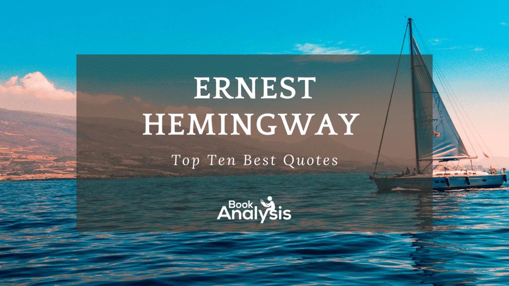 Ernest Hemingway's Top 10 Best Quotes