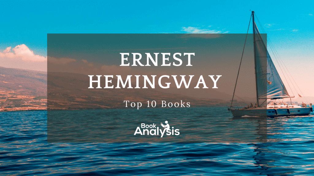 Ernest Hemingway's Top 10 Books Ranked 1