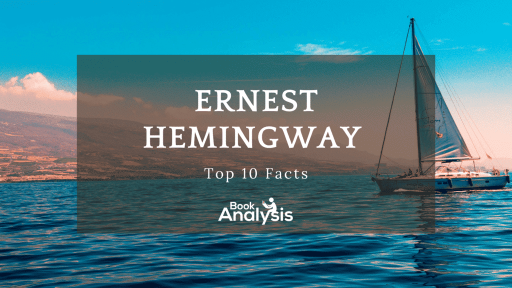 Top 10 Facts about Ernest Hemingway 1