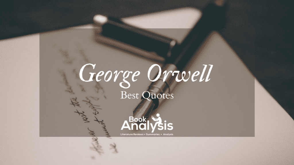 George Orwell's Top 10 Best Quotes