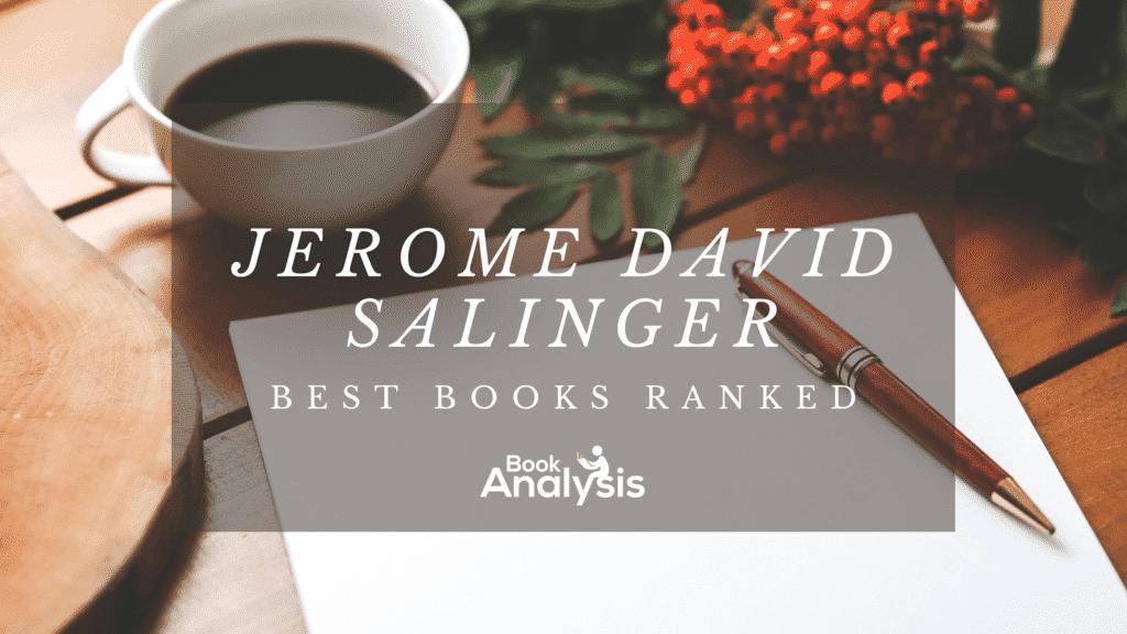J.D. Salinger Best Books Ranked