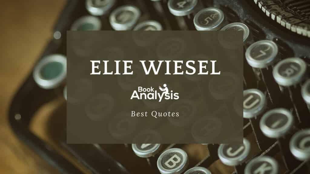 Elie Wiesel Best Quotes