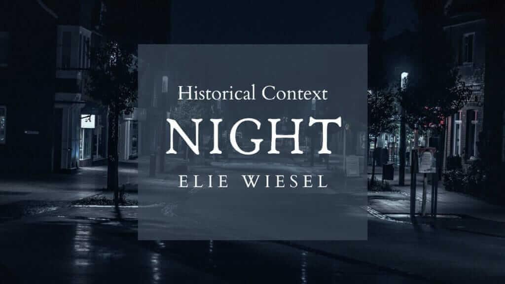 Night Historical Context