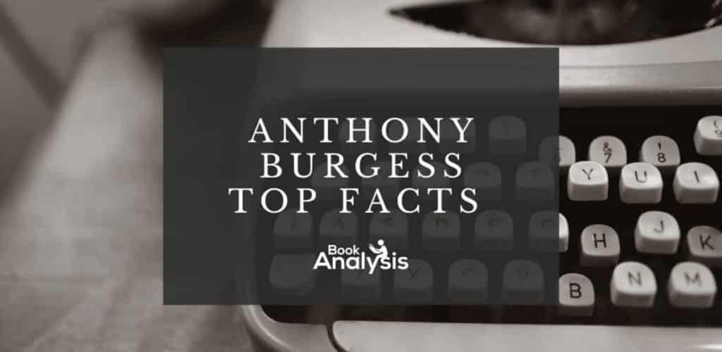 Anthony Burgess Facts