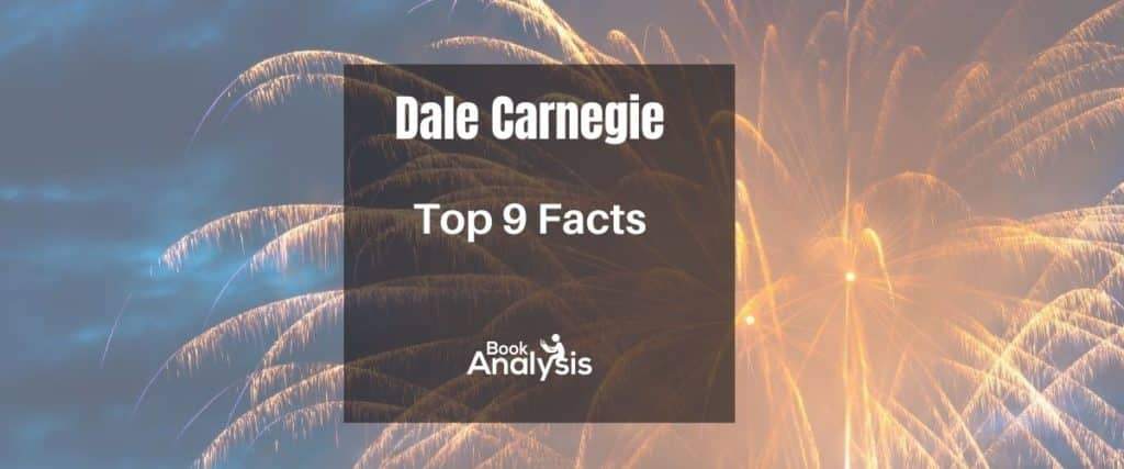 Dale Carnegie Top 9 Facts