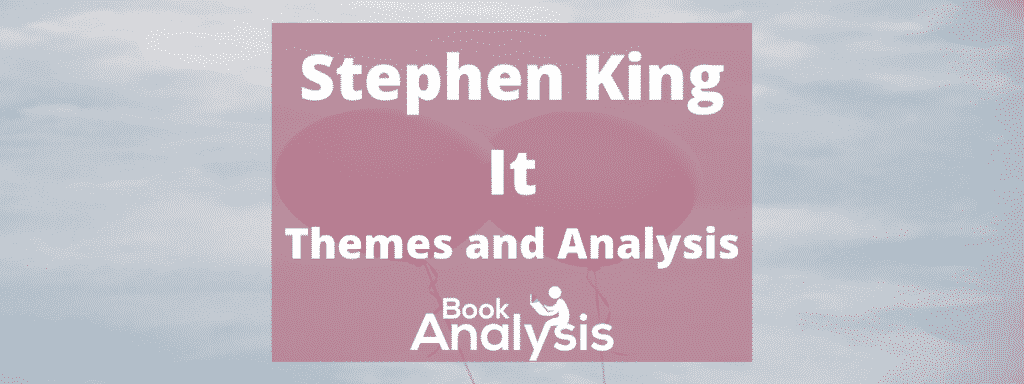 Themes and analysis of events in It by Stephen King